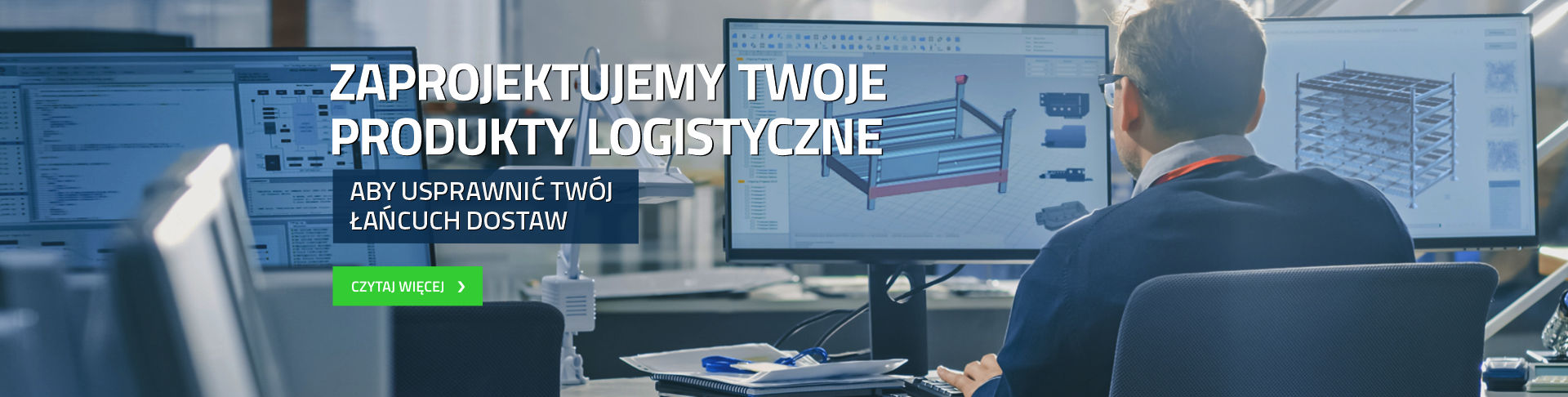 Zaprojektujemy twoje produkty logistyczne aby usprawnić twój łańcuch dostaw